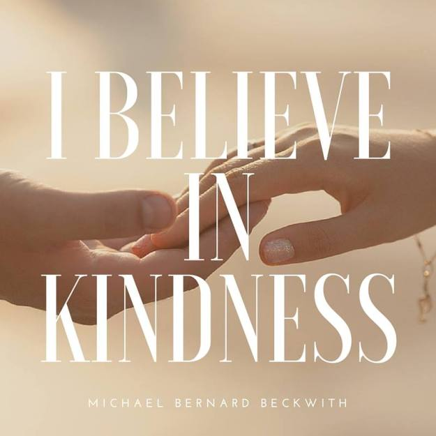 I beleive in Kindness