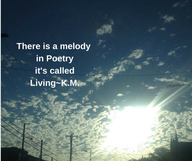 There is a melody in poetry is called living
